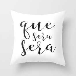 Que Sera Sera sign, Spanish quote, Apartment decor, Printable Poster, Home decor, Modern wall art Throw Pillow