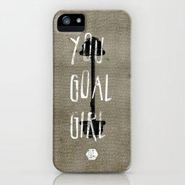 You Goal Girl iPhone Case
