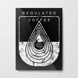 Caffeine on the Brain // B&W Regulated by Coffee Espresso Drip Distressed Living Graphic Design Metal Print