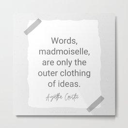16  | Agatha Christie Quotes 200819 Metal Print