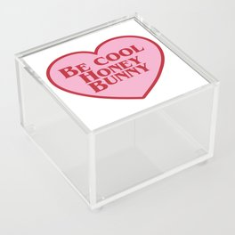Be Cool Honey Bunny, Funny Movie Quote Acrylic Box