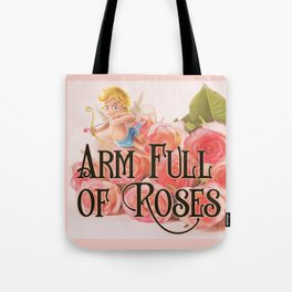 Arm Full of Roses Tote Bag