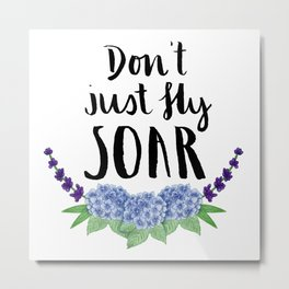 #KinaTurns24: Don't Just Fly Soar Metal Print