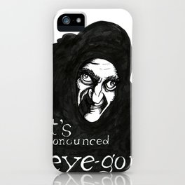 """I'ts pronounced eye-gor"" (Young Frankenstein) iPhone Case"