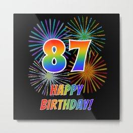 "87th Birthday ""87"" & ""HAPPY BIRTHDAY!"" w/ Rainbow Spectrum Colors + Fun Fireworks Inspired Pattern Metal Print"