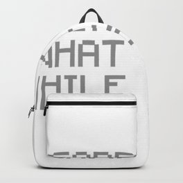Sorry For What I Said While Gaming Backpack