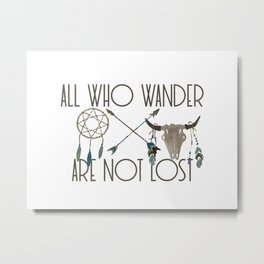 All Who Wander Are Not Lost Native American Dreamcatcher Arrows and Skull Metal Print