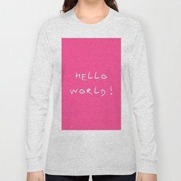 hello world pink Long Sleeve T-shirt
