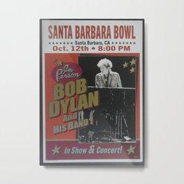 Vintage Bob Dylan Santa Barbara, California Concert Poster Limited Edition Originally 1 of 200 Metal Print