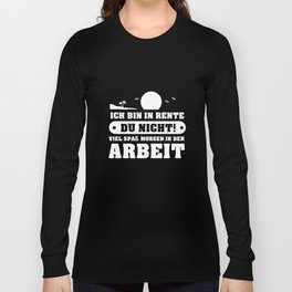I Am Retired - You Are Not! Long Sleeve T-shirt
