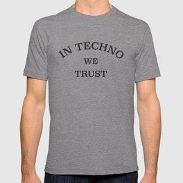 In Techno We Trust T-shirt