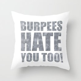 Burpees hate you too - without the cute Throw Pillow