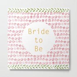 Bride to be! - wedding watercolour pattern typography Metal Print