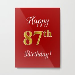 """Elegant """"Happy 87th Birthday!"""" With Faux/Imitation Gold-Inspired Color Pattern Number (on Red) Metal Print"""