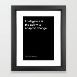 Stephen Hawking quote about intelligence [Black Edition] Framed Art Print
