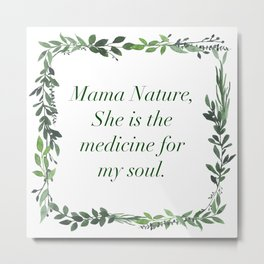 Mama Nature Metal Print