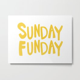 Sunday Funday - yellow hand lettering Metal Print