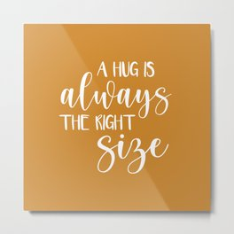 A Hug is Always the Right Size - Mustard Yellow Metal Print