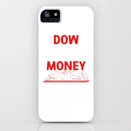Dow I Just Lost All My Money Money Investor Gift iPhone Case