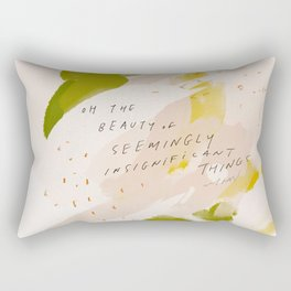"""Oh The Beauty Of Seemingly Insignificant Things."" Rectangular Pillow"