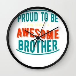 proud brother sister birthday gift Wall Clock