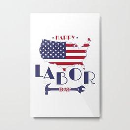 Happy Labor Day. Metal Print