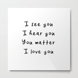 You Matter, Motivational Quote Metal Print