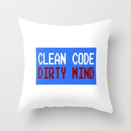 """Clean Code Dirty Mind"" funny and hilarious tee design. Naughty gift to your friends and family!  Throw Pillow"