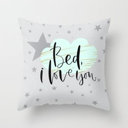 Bed I love you Throw Pillow
