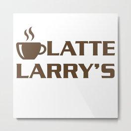 Latte Larry's Metal Print