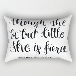 """though she be but little, she s fierce."" William Shakespeare Rectangular Pillow"