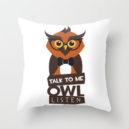 Talk To Me Owl Listen Throw Pillow