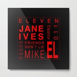 Eleven:Stranger Things - tvshow Metal Print