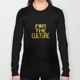 """""""For the Culture"""" tee design. Unique and simple tee design for your friends and family this holiday! Long Sleeve T-shirt"""