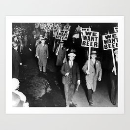 We Want Beer Prohibition Art Print