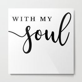 [It Is Well] With My Soul Calligraphy Print Metal Print