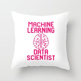 Machine Learning Data Scientist Quote Throw Pillow
