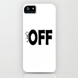 Fuck Off Sarcastic Humor Black Typography Humping Stickman iPhone Case
