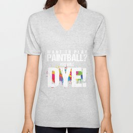 Want To Play Paintball Dye Paintball Player Gift Unisex V-Neck