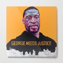 George Needs Justice Metal Print