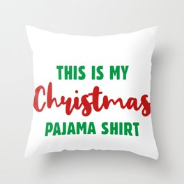 This Is My Christmas Pyjama Shirt, Funny Family Xmas Gift Throw Pillow