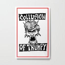 COLLUSION OF TRUMPY Metal Print