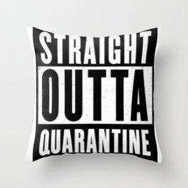 Straight Outta Quarantine Throw Pillow