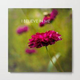 I Believe in Me Metal Print