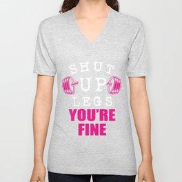 Shut Up You're Fine Legs Weightlifter  Gift Unisex V-Neck