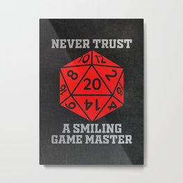 Never Trust A Smiling Game Master Metal Print