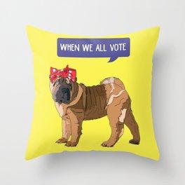 Political Pup-When We All Vote Shar Pei Throw Pillow