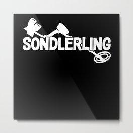 Sondeln Funny Nerd Saying Metal Print