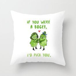 If you were a bogey, I'd pick you Throw Pillow