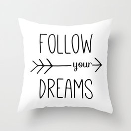 Follow Your Dreams Typography Quote Throw Pillow